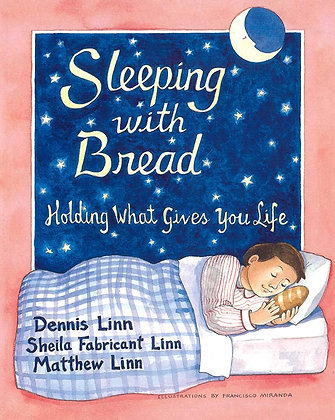 SLEEPING WITH BREAD - Holding What Gives You Life