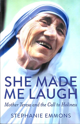 She Made Me Laugh : Mother Teresa and the Call to Holiness