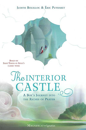 THE INTERIOR CASTEL: A BOY'S JOURNEY INTO THE RICHES OF PRAYER