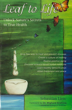 LEAF TO LIFE - UNLOCK NATURE'S SECREST TO TRUE HEALTH