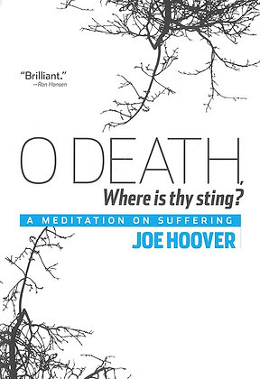 O DEATH, WHERE IS THY STING? : A MEDITATION ON SUFFERING