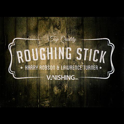 Roughing Sticks