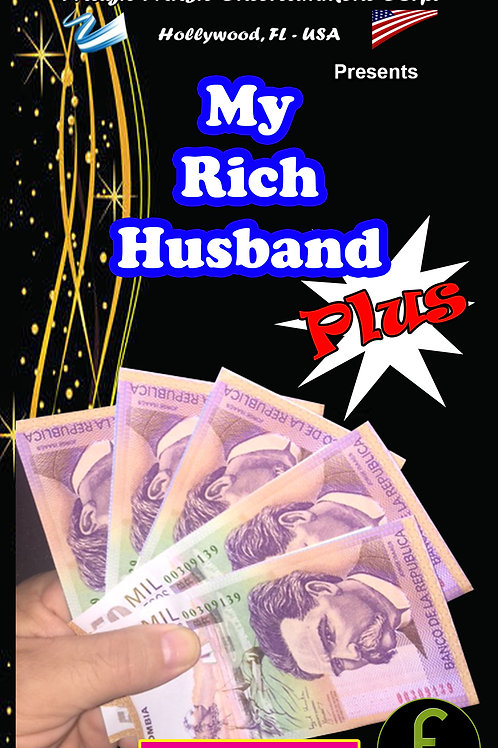 "MY RICH HUSBAND ""PLUS"" - COLOMBIA"