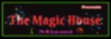 The Magic House Miami presents.jpg