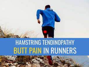Proximal hamstring tendinopathy – a common cause of butt pain in runners.
