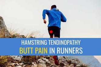 近端腘绳肌腱病——跑步者臀部疼痛的常见原因。