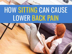 How sitting can cause lower back pain