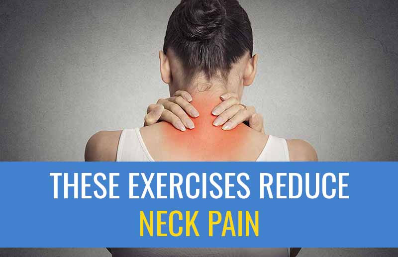 These exercises reduce neck pain.