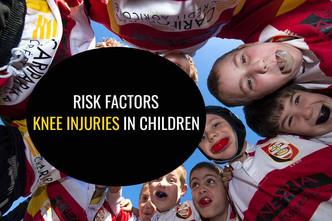 儿童膝关节损伤的危险因素是什么?