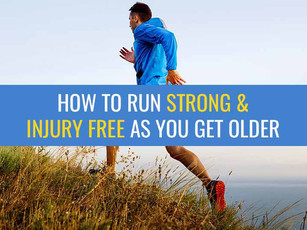 How to run strong and injury free as you get older