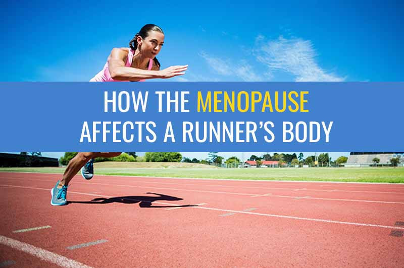 How does the menopause affect a runner's body?
