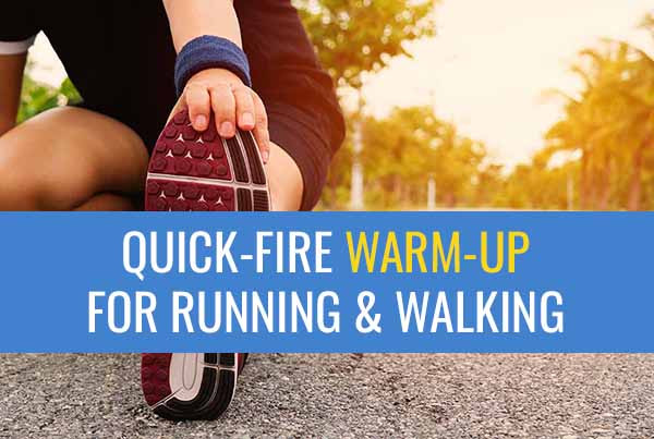 This warm-up routine is useful for walkers and slow runners.
