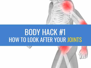Body Hack #1: How to look after your joints