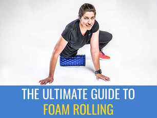 The ultimate guide to foam rolling