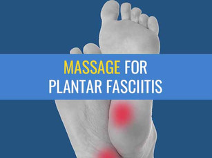 Massage for Plantar Fasciitis - does it actually work?