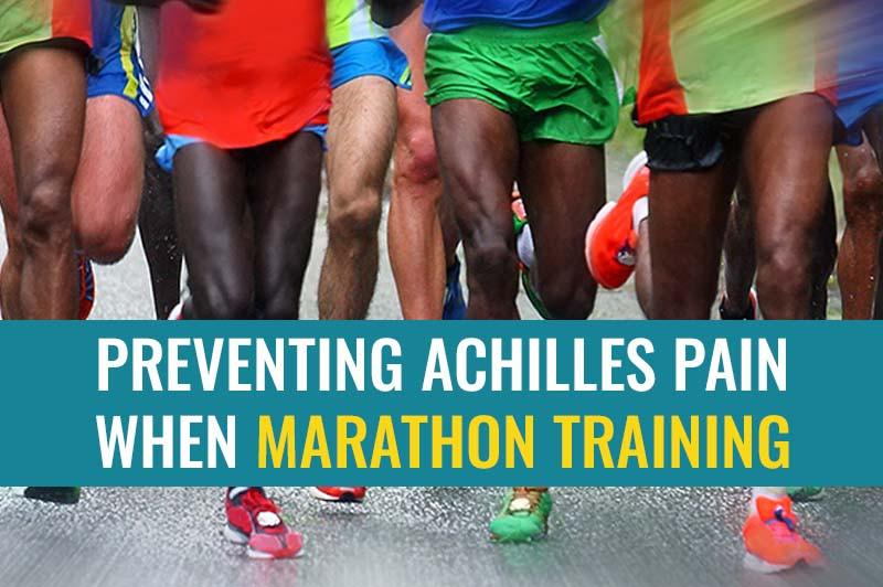 How to prevent Achilles pain when marathon training.