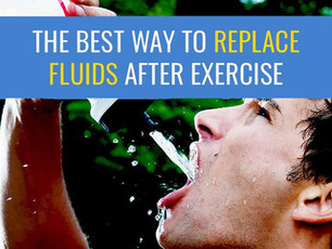What is the best way to replace fluids after exercise?