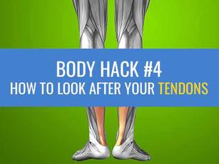 Body Hack #4: Tendon Pain
