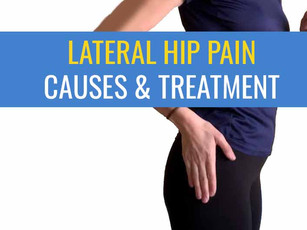 Lateral or Outside Hip Pain - Causes & Treatment