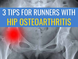 3 Tips for Runners with Hip Osteoarthritis