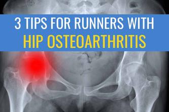 患有髋关节骨关节炎的跑步者的3个建议
