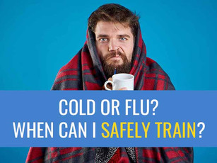 When can you safely train after a cold or flu?