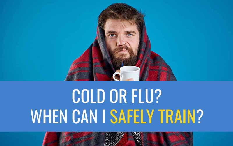 Can I train with a cold?