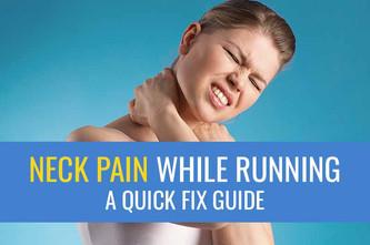 跑步时的颈部疼痛-快速修复指南