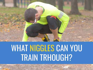 What niggles can you train through?