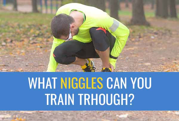 Learn how to decide what pain or niggles you can train through