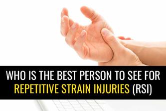 谁是治疗重复性劳损(RSI)的最佳人选?