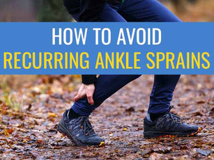 How to avoid recurring ankle sprains