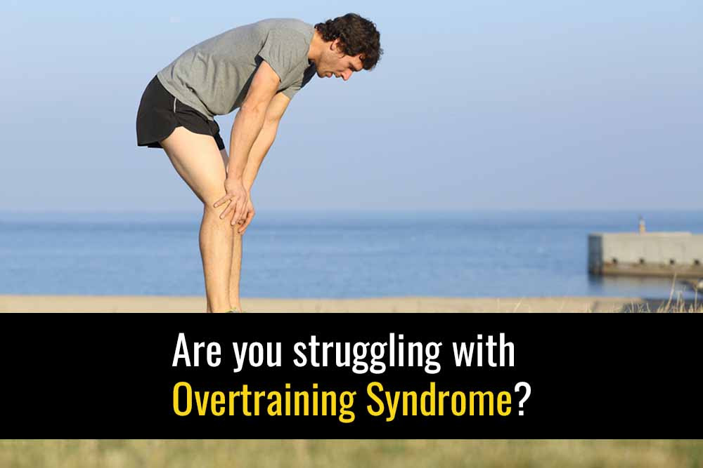 Learn how to diagnose and treat overtraining syndrome