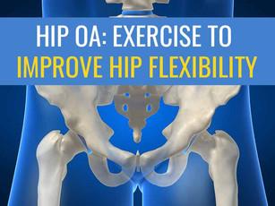 Exercises to improve hip flexibility if you have osteoarthritis