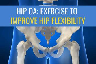 如果你有骨关节炎,可以通过锻炼来提高臀部的灵活性