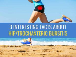 3 Interesting facts about hip/trochanteric bursitis