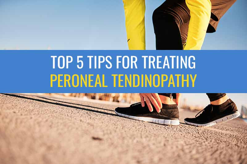These are my Top 5 Tips for treating Peroneal Tendinopathy