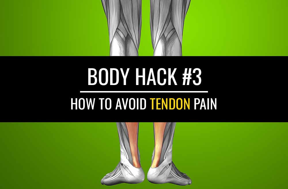 Body Hack #4: Tendon pain - Learn about the causes and how to treat it.