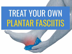 You can save time and money by treating your own Plantar Fasciitis - here's how