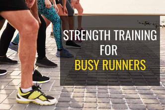 为忙碌的跑步者制定的力量训练计划