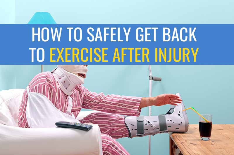 How to safely get back to exercise after injury
