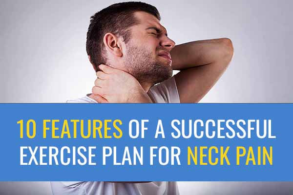 Ten features of a successful exercise programme for neck pain.