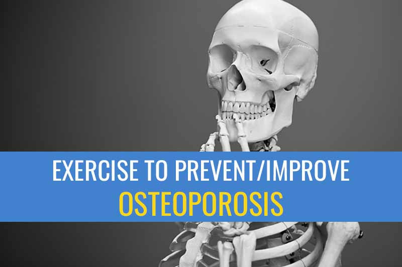 Exercise to prevent and improve osteoporosis.