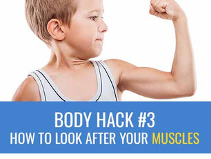 Body Hack #3: How to keep your muscles happy