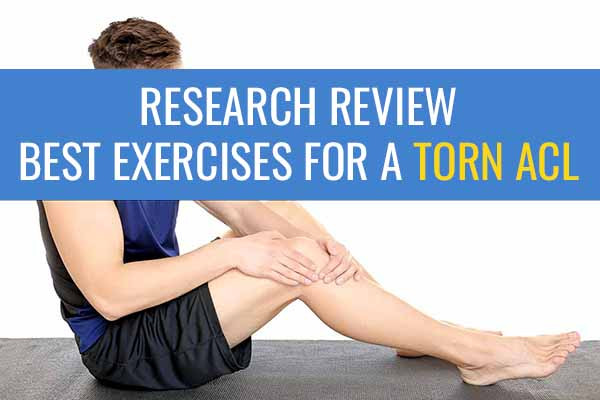 What exercises works best for a torn ACL?