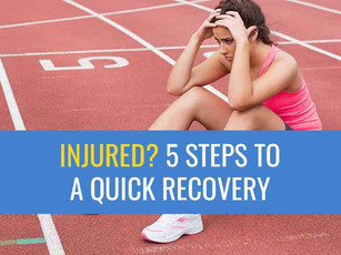 Injured? 5 Key steps to a quick recovery