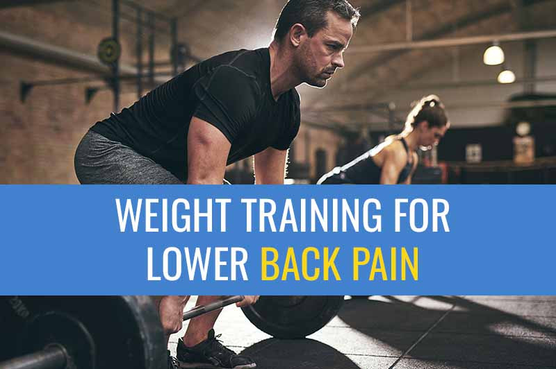 Weight training can be an effective form of exercise to help lower back pain.