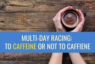 多日赛车:喝咖啡还是不喝咖啡?