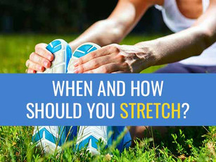 When and how should you stretch?