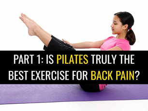 Pilates vs. Yoga vs. Other exercise? What is the best exercise for lower back pain? Part 1: Pilates